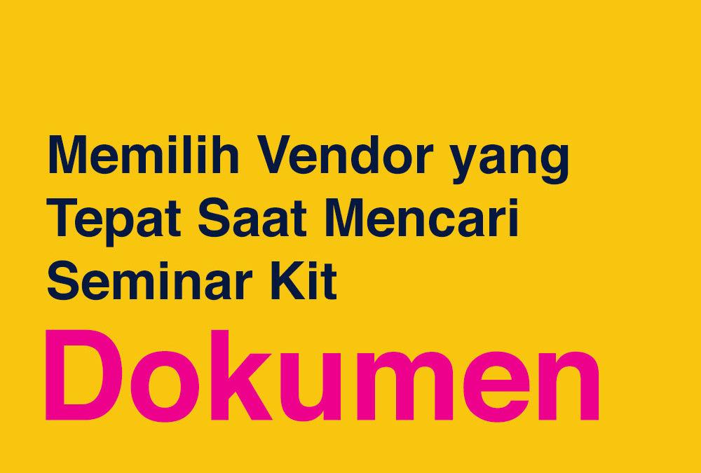 Memilih vendor yang tepat untuk penyedia seminar kit anda : Dokumen