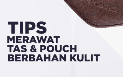 Tips Merawat Tas & Pouch Berbahan Kulit